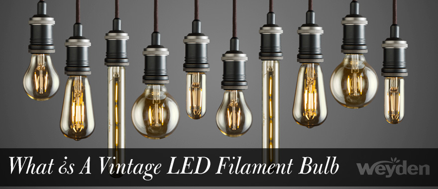 What Is A Vintage Led Filament Bulb